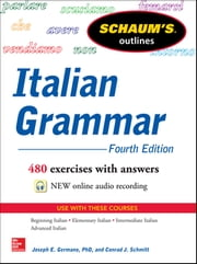 Schaum's Outline of Italian Grammar, 4th Edition ebook by Joseph Germano,Conrad Schmitt