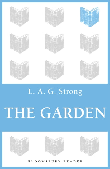 The Garden ebook by L. A. G. Strong