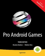 Pro Android Games - L Edition ebook by Massimo Nardone, Vladimir Silva