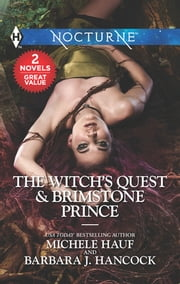 The Witch's Quest & Brimstone Prince - The Witch's Quest\Brimstone Prince ebook by Michele Hauf, Barbara J. Hancock