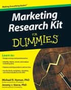 Marketing Research Kit For Dummies ebook by Michael Hyman, Jeremy Sierra