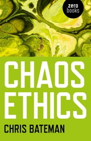 Chaos Ethics ebook by Chris Bateman