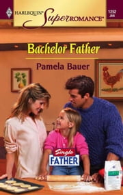Bachelor Father ebook by Pamela Bauer