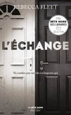 L'Échange ebook by Rebecca FLEET, Cécile ARDILLY