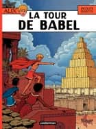Alix (Tome 16) - La Tour de Babel ebook by Jacques Martin