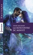 La rencontre de minuit ebook by Trish Milburn
