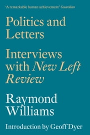 Politics and Letters - Interviews with New Left Review ebook by Raymond Williams