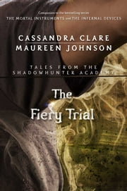 The Fiery Trial ebook by Cassandra Clare,Maureen Johnson