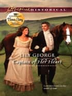 Captain of Her Heart (Mills & Boon Love Inspired Historical) ebook by Lily George