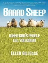 Baaad Sheep: When God's People Let You Down ebook by Ellen Gillette