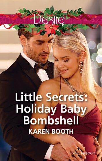 Little Secrets - Holiday Baby Bombshell ebook by Karen Booth