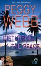 Disturbing the Peace (Sunday Cove) ebook by Peggy Webb