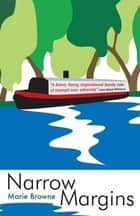 Narrow Margins - The Narrow Boat Books eBook by Marie Browne