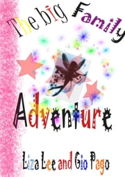 The Big Family Adventure ebook by Liza Lee