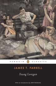 Young Lonigan ebook by James T. Farrell,Anne Douglas