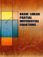 Basic Linear Partial Differential Equations ebook by Francois Treves