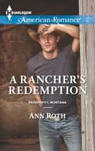 A Rancher's Redemption ebook by Ann Roth