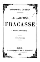 LE CAPITAINE FRACASSE ebook by THEOPHILE GAUTIER