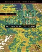Forest Ecosystems ebook by Richard H. Waring,Steven W. Running