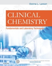 Clinical Chemistry - Fundamentals and Laboratory Techniques ebook by Donna Larson