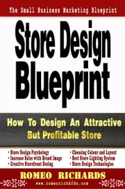 Store Design Blueprint ebook by Romeo Richards