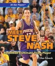 Meet Steve Nash: Basketball's Ultimate Team Player ebook by Edwards, Ethan
