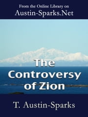 The Controversy of Zion ebook by T. Austin-Sparks