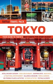 Tokyo Tuttle Travel Pack - Your Guide to Tokyo's Best Sights for Every Budget ebook by Rob Goss