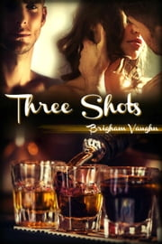 Three Shots ebook by Brigham Vaughn
