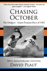Chasing October - The Dodgers-Giants Pennant Race of 1962 ebook by David Plaut
