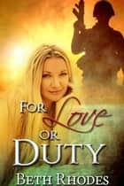 For Love or Duty ebook by Beth Rhodes