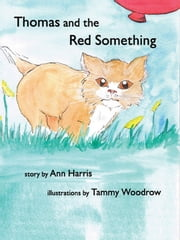 Thomas and the Red Something ebook by Ann Harris