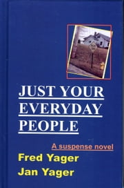 Just Your Everyday People ebook by Fred Yager Jan Yager