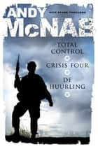 Total control, Crisis Four, De huurling ebook by Andy McNab, Pieter Verhulst, Henk Popken,...