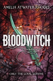 Bloodwitch (Book 1) ebook by Amelia Atwater-Rhodes