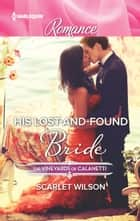 His Lost-and-Found Bride ebook by Scarlet Wilson