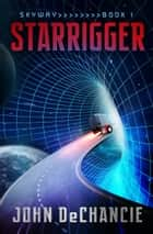 Starrigger ebook by John DeChancie