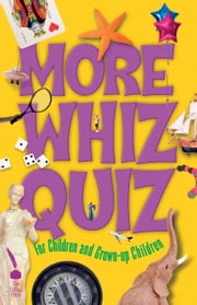 More Whiz Quiz: For Children and Grown-up Children ebook by Cork West    Branch of the NPC