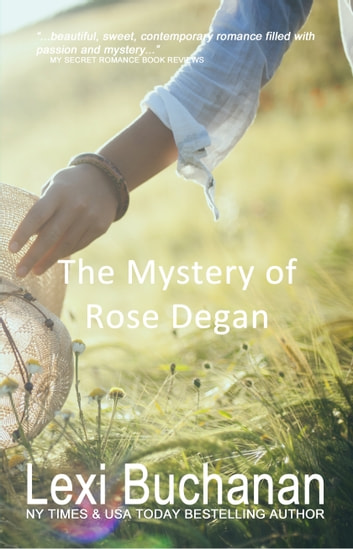 The Mystery of Rose Degan ebook by Lexi Buchanan