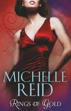 Rings of Gold: Gold Ring of Betrayal / The Marriage Surrender / The Unforgettable Husband (Mills & Boon M&B) ekitaplar by Michelle Reid