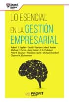Lo esencial en la gestion empresarial ebook by Profit Editorial
