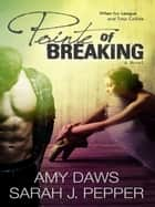Pointe of Breaking ebook by Amy Daws,Sarah J Pepper