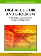 Digital Culture and E-Tourism - Technologies, Applications and Management Approaches ebook by Miltiadis Lytras, Patricia Ordóñez de Pablos, Ernesto Damiani,...