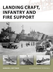 Landing Craft, Infantry and Fire Support ebook by Gordon L. Rottman,Peter Bull