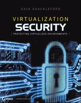 Virtualization Security - Protecting Virtualized Environments ebook by Dave Shackleford