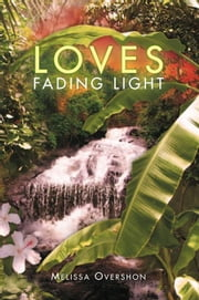 Loves Fading Light ebook by Melissa Overshon