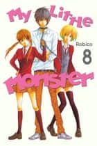 My Little Monster - Volume 8 ebook by Robico
