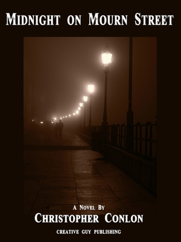 Midnight on Mourn Street: A Novel ebook by Christopher Conlon
