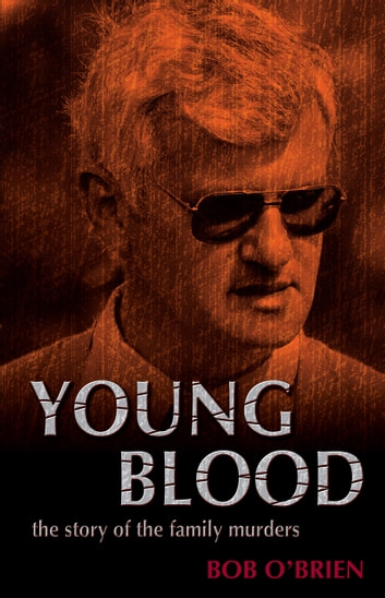 Young Blood - The Story of the Family Murders ebook by Bob O'Brien