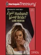 Right Husband! Wrong Bride? ebook by Lori Herter